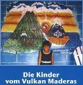 Die Kinder vom Vulkan Maderas